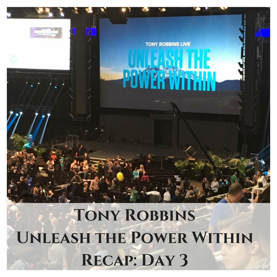 Tony Robbins: Unleash the Power Within, Day 3